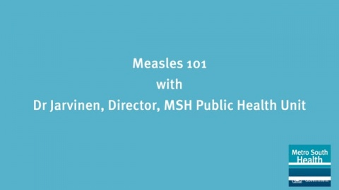 Measles 101 with Dr Jarvinen, Director, MSH Public Health Unit