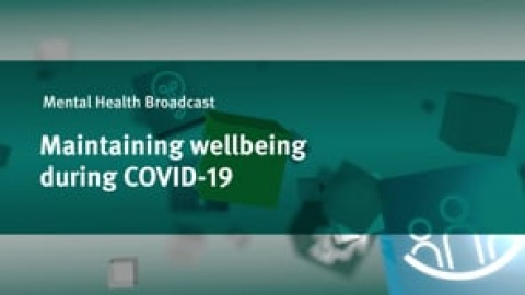 Maintaining wellbeing during COVID-19