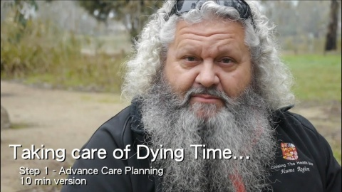 Taking Care of Dying Time - Step 1 - Advance Care Planning